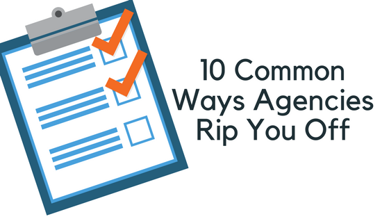 10-Common-Ways-Agencies-Rip-You-Off.png