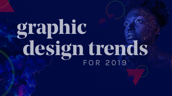 7 Fresh Graphic Design Trends for 2019