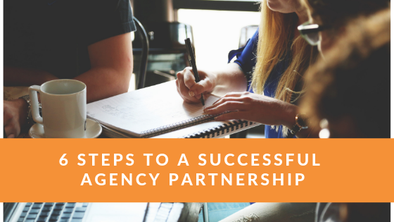 6 Steps to a Successful Agency Partnership
