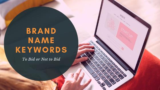 Brand Name Keywords: To Bid or Not to Bid?