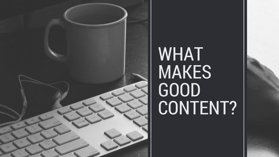 What Makes Good Content?