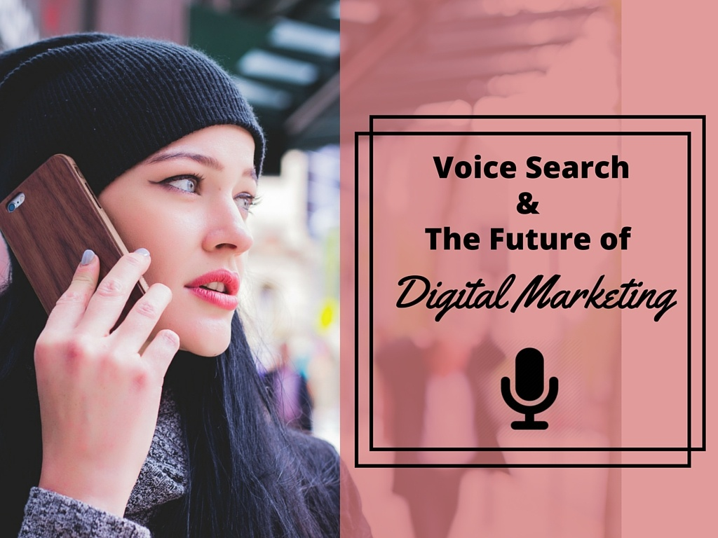 How Voice Search Will Shape the Future of Digital Marketing